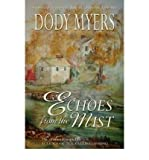 img - for BY Myers, Dody ( Author ) [{ Echoes from the Mist [ ECHOES FROM THE MIST ] By Myers, Dody ( Author )Nov-01-2006 Paperback By Myers, Dody ( Author ) Nov - 30- 2006 ( Paperback ) } ] book / textbook / text book