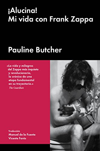 Descargar Libro ¡alucina!: Mi Vida Con Frank Zappa Pauline Butcher