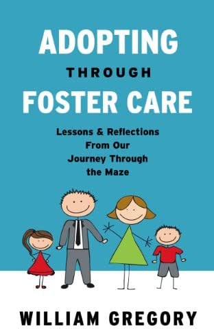 Adopting Through Foster Care: Lessons & Reflections From our Journey Through the Maze