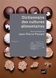 Dictionnaire des cultures alimentaires par Jean-Pierre Poulain