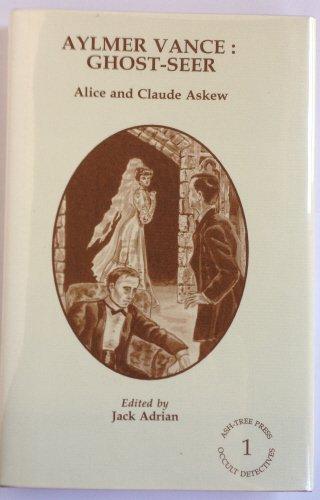 Aylmer Vance: Ghost Seer - Ash Tree Press Occult Detectives 1