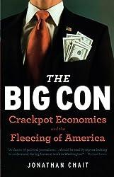 The Big Con: Crackpot Economics and the Fleecing of America