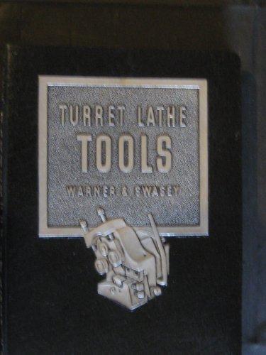 (Turret Lathe Tools Catalog and Manual no. 38. Warner & Swasey Company)