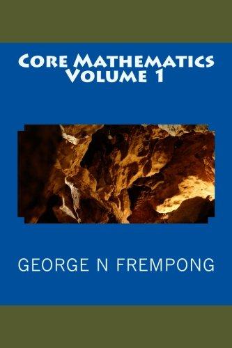 Core Mathematics (Volume 1)