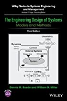 The Engineering Design of Systems: Models and Methods (Wiley Series in Systems Engineering and Management)