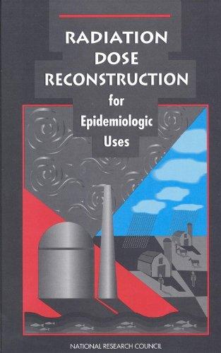 Radiation Dose Reconstruction For Epidemiologic Uses