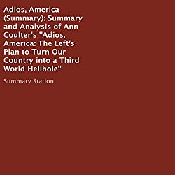 Summary and Analysis of Ann Coulter's Adios, America: The Left's Plan to Turn Our Country into a Third World Hellhole