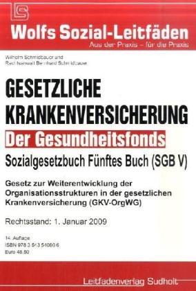 Krankenversicherung – SGB V, Der Gesundheitsfonds: Sozialgesetzbuch Fünftes Buch (SGB V)