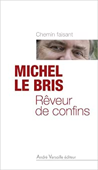 Rêveur de confins par Michel Le Bris