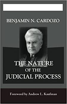 The Nature of the Judicial Process by Benjamin N. Cardozo (2010-08-30)