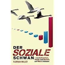Der Soziale Schwan: wo Kahneman, Taleb und Darwin auf Marx stossen (German Edition)