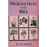 Medicines from the Bible, Marinus De Waal, 0877285276