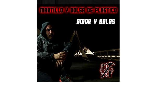 Amor y Balas [Explicit] by Martillo Y Bolsa De Plastico on ...
