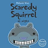 Scaredy Squirrel at Night, Melanie Watt, 1554537053
