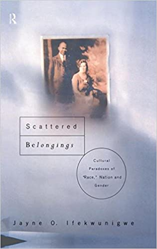 Book Scattered Belongings: Cultural Paradoxes of Race, Nation and Gender
