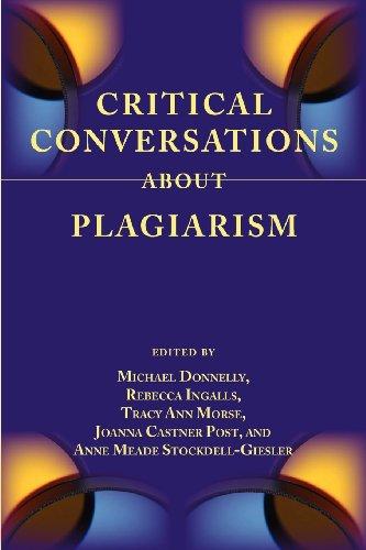 Critical Conversations about Plagiarism (Lenses on Composition Studies)