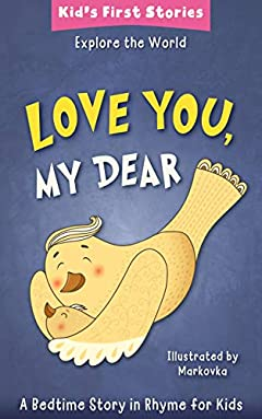 Love You, My Dear: A Preschool Children Bedtime Adventure Story – Rhyming Hidden Pictures Book For Early Readers About Feelings