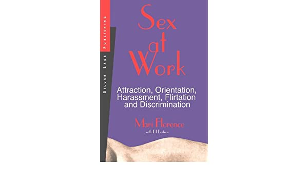 Attraction discrimination flirtation harassment sex work
