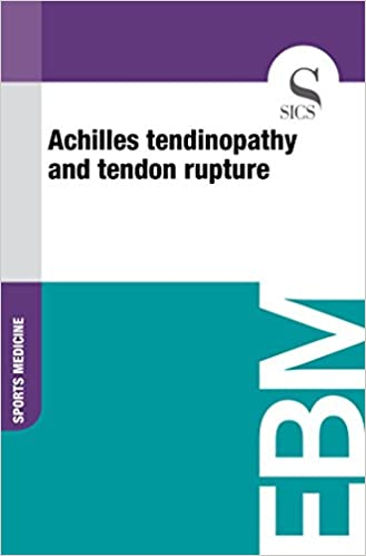 Ilmainen eBook-lataus Android-tabletille Achilles Tendinopathy and Tendon Rupture B00O59QM1S PDF CHM by Sics Editore