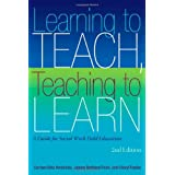 Learning to Teach - Teaching to Learn: A Guide for Social Work Field Education, 2nd edition