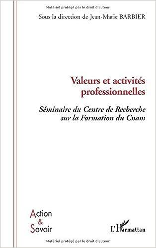 Lire un Valeurs et activités professionnelles : Séminaire du Centre de Recherche sur la Formation du Cnam pdf, epub
