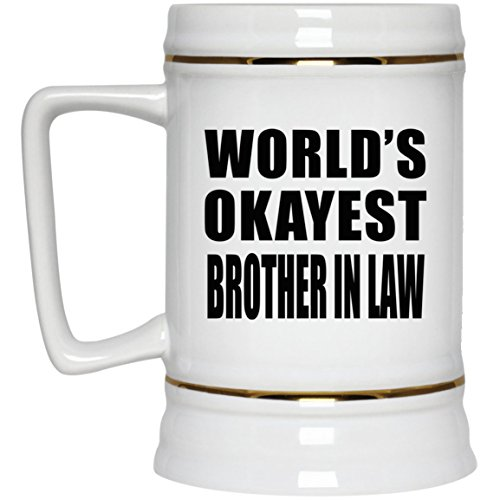 World's Okayest Brother In Law - 22oz Beer Stein Ceramic Bar Mug Tankard - Fun-ny Gift for Family Mom Dad Kid Grand-Parent Mother's Father's Day Birthday Anniversary