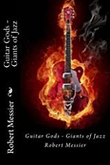 Guitar Gods: Guitar Gods - Giants of Jazz: Volume 4 by Robert Messier (2013-10-08) Paperback