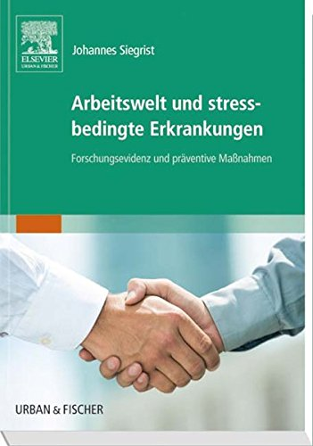 Arbeitswelt Und Stressbedingte Erkrankungen  Forschungsevidenz Und Präventive Maßnahmen