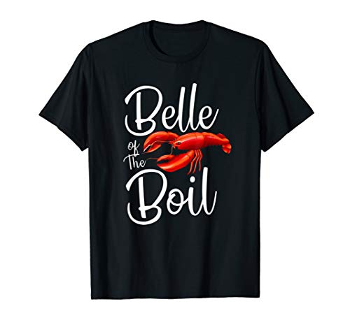 Belle of The Boil Shirt Seafood Boil Party Crawfish Gift -