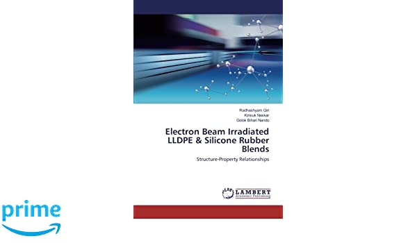Electron Beam Irradiated LLDPE & Silicone Rubber Blends
