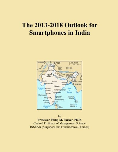 The 2013-2018 Outlook for Smartphones in India