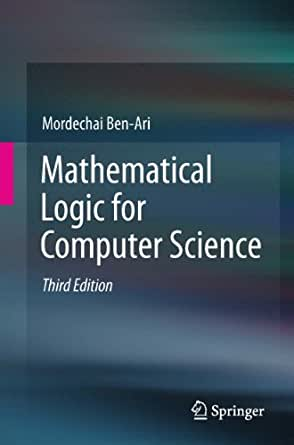 Mathematical logic for computer science 3 mordechai ben ari mathematical logic for computer science 3rd edition kindle edition fandeluxe Image collections