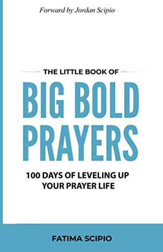 The Little Book of Big Bold Prayers: 100 Days of Leveling Up Your Prayer Life
