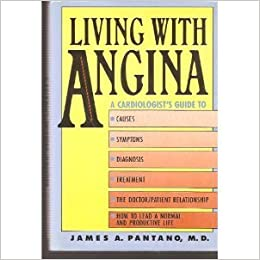 Living With Angina: A Practical Guide to Dealing With