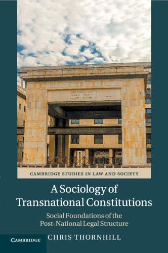 A Sociology of Transnational Constitutions: Social Foundations of the Post-National Legal Structure