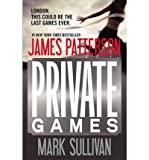 img - for [ [ [ Private Games (Private Novels (Grand Central)) [ PRIVATE GAMES (PRIVATE NOVELS (GRAND CENTRAL)) BY Patterson, James ( Author ) Jul-03-2012[ PRIVATE GAMES (PRIVATE NOVELS (GRAND CENTRAL)) [ PRIVATE GAMES (PRIVATE NOVELS (GRAND CENTRAL)) BY PATTERSON, JAMES ( AUTHOR ) JUL-03-2012 ] By Patterson, James ( Author )Jul-03-2012 Paperback book / textbook / text book