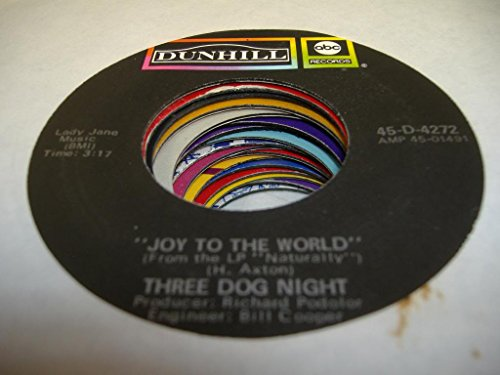 THREE DOG NIGHT 45 RPM Joy To the World / I Can Hear You Calling (Rpm 45 Records World)