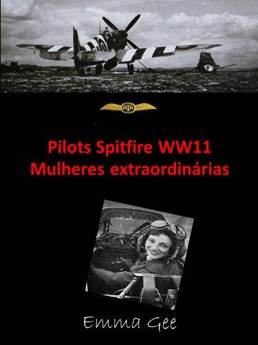 Pilots Spitfire WW11 Mulheres extraordinárias