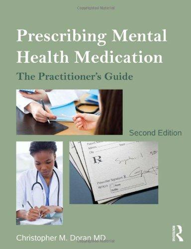 Prescribing Mental Health Medication: The Practitioner's Guide