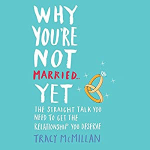 Why You're Not Married... Yet Audiobook