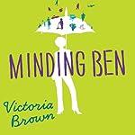 Minding Ben: A Novel | Victoria Brown