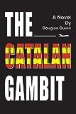 The Catalan Gambit, Douglas Quinn, 0595319874