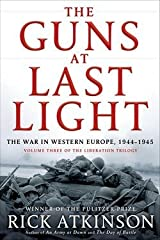 Rick Atkinson: The Guns at Last Light : The War in Western Europe, 1944-1945 (Hardcover); 2013 Edition Hardcover