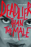 img - for Deadlier Than the Male: Scotland's Most Wicked Women by Douglas Skelton (2003-06-23) book / textbook / text book