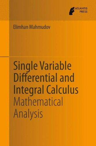 Single Variable Differential and Integral Calculus: Mathematical Analysis