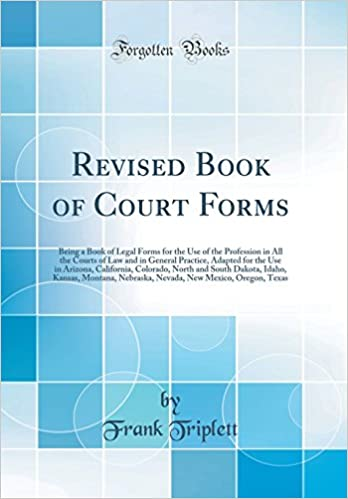 Buy Revised Book Of Court Forms Being A Book Of Legal Forms For The - Idaho legal forms