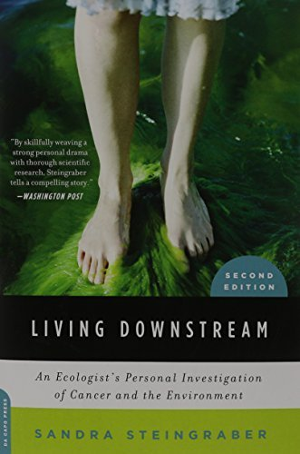 Living Downstream: An Ecologist's Personal Investigation of Cancer and the Environment by Sandra Steingraber (2010-03-23)