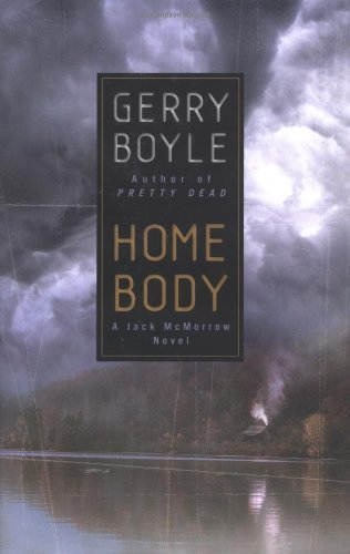 Home Body (Jack McMorrow Mystery Series) by Gerry Boyle (2004-06-01)
