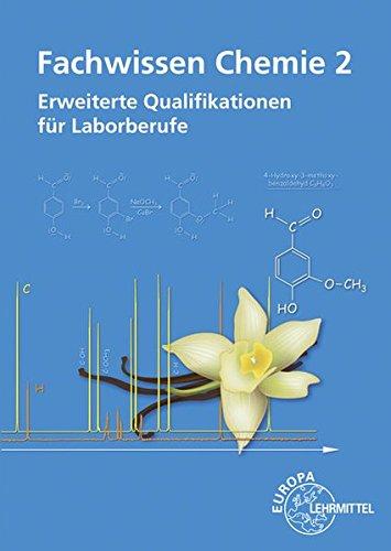 Fachwissen Chemie 2: Erweiterte Qualifikationen für Laborberufe