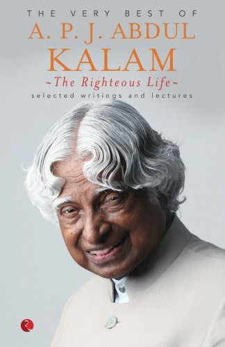 The Righteous Life: The Very Best of A.P.J. Abdul Kalam (Best Finance Magazines In India)